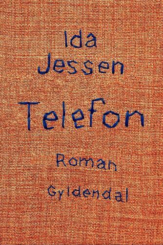 Ida Jessen (f. 1964): Telefon : roman