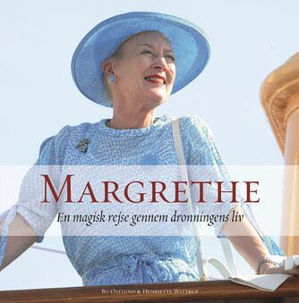: Margrethe : en magisk rejse gennem dronningens liv