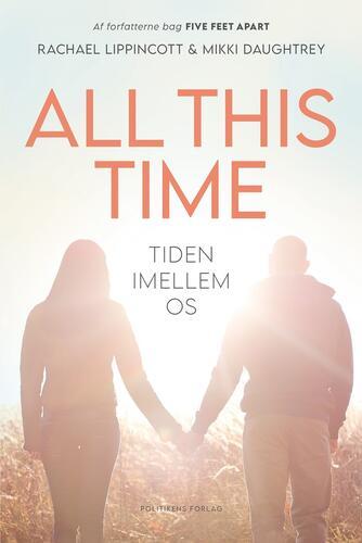 Mikki Daughtry, Rachael Lippincott: All this time : tiden imellem os