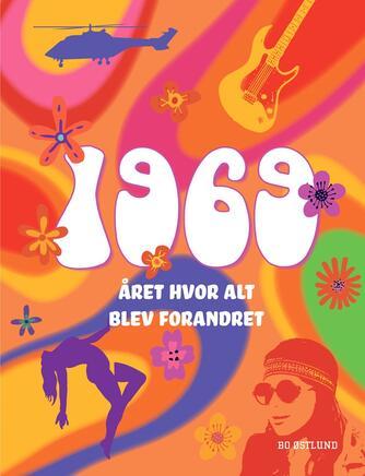 Bo Østlund: 1969 : året hvor alt blev forandret