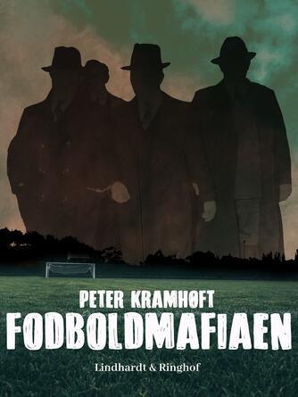Peter Kramhøft: Fodboldmafiaen