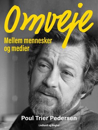 Poul Trier Pedersen: Omveje : mellem mennesker og medier