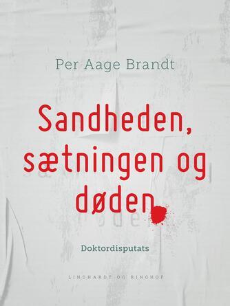 Per Aage Brandt: Sandheden, sætningen og døden : semiotiske aspekter af kulturanalysen