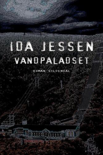 Ida Jessen (f. 1964): Vandpaladset : roman