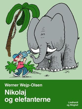 Werner Wejp-Olsen: Nikolaj og elefanterne