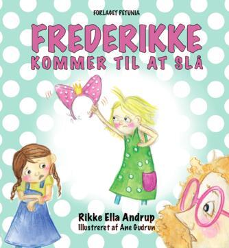 Rikke Ella Andrup, Ane Gudrun: Frederikke kommer til at slå