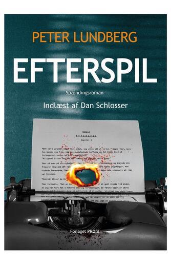 Peter Lundberg (f. 1955): Efterspil : spændingsroman