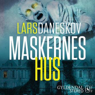 Lars Daneskov: Maskernes hus