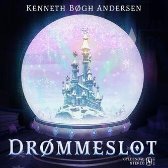 Kenneth Bøgh Andersen: Drømmeslot