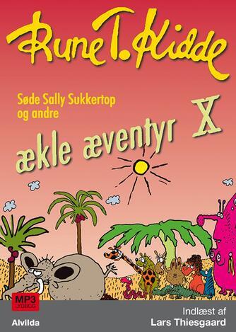 : Søde Sally Sukkertop og andre ækle æventyr 10