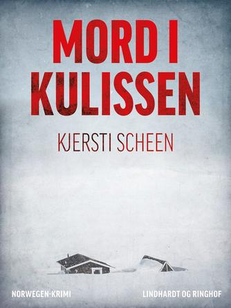 Kjersti Scheen: Mord i kulissen