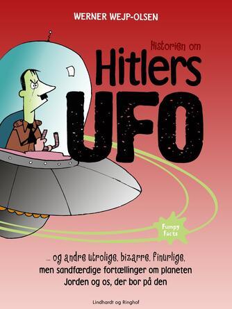 Werner Wejp-Olsen: Historien om Hitlers ufo