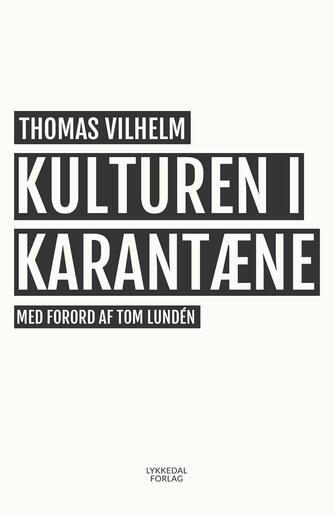 Thomas Vilhelm: Kulturen i karantæne
