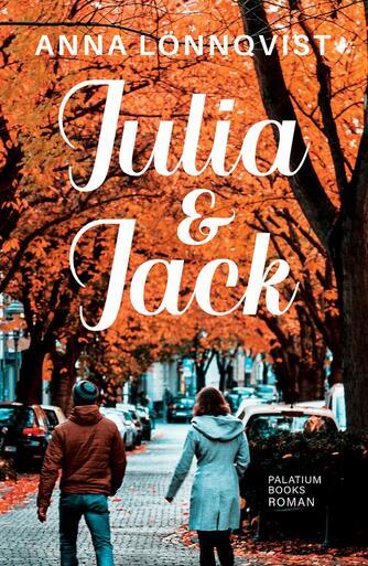 Anna Lönnqvist (f. 1973): Julia & Jack : roman