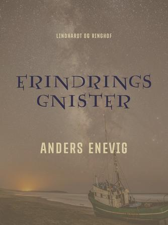 Anders Enevig: Erindringsgnister