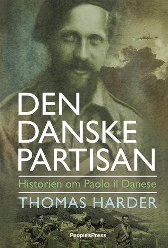 Thomas Harder: Den danske partisan : historien om Paolo il danese