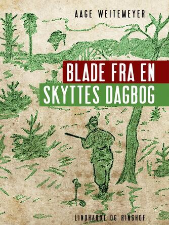 Aage Weitemeyer: Blade fra en skyttes dagbog