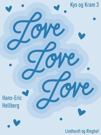 Hans-Eric Hellberg: Love love love