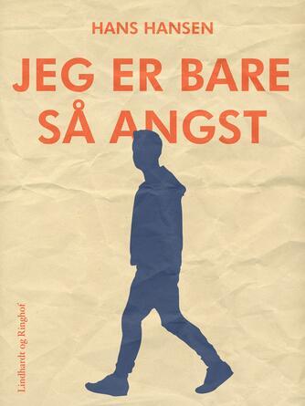 Hans Hansen (f. 1939): Jeg er bare så angst
