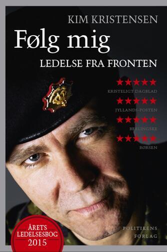 Kim Kristensen (f. 1964): Følg mig : ledelse fra fronten