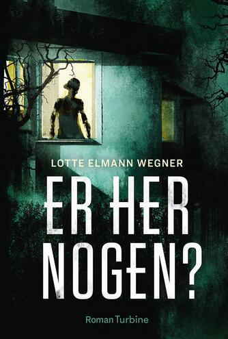 Lotte Elmann Wegner (f. 1969): Er her nogen? : roman