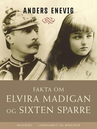 Anders Enevig: Fakta om Elvira Madigan og Sixten Sparre