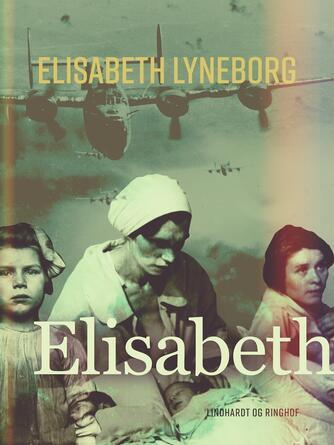 Elisabeth Lyneborg: Elisabeth : roman