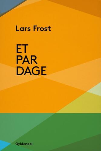 Lars Frost (f. 1973-10-07): Et par dage