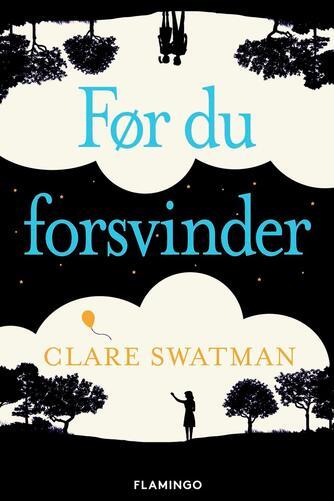 Clare Swatman: Før du forsvinder