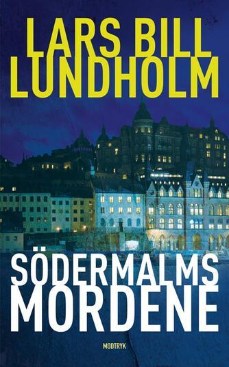 Lars Bill Lundholm: Södermalmsmordene