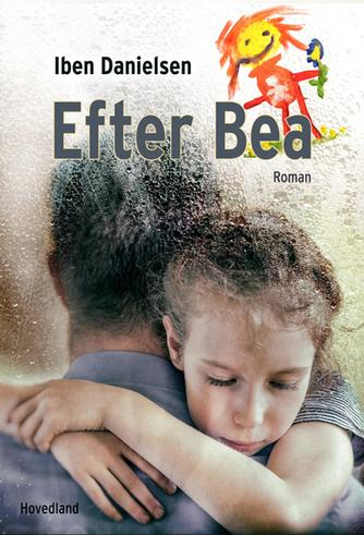 Iben Danielsen (f. 1956): Efter Bea : roman