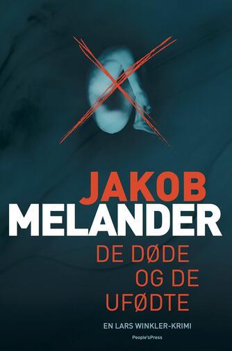 Jakob Melander: De døde og de ufødte