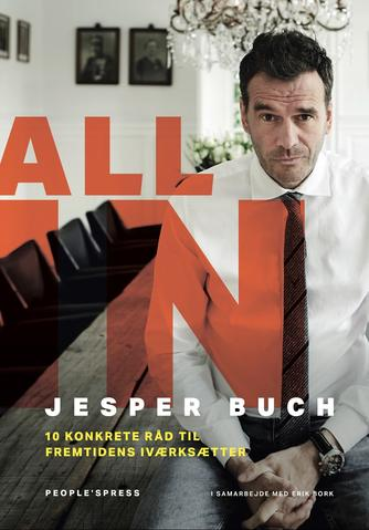 Jesper Buch (f. 1975-08-30), Erik Bork: All in : 10 konkrete råd til fremtidens iværksætter