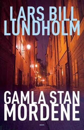 Lars Bill Lundholm: Gamla Stan-mordene