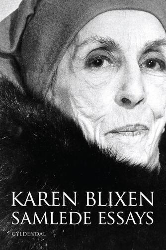 Karen Blixen: Samlede essays