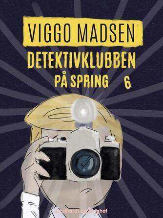 Viggo Madsen (f. 1943): Detektivklubben på spring
