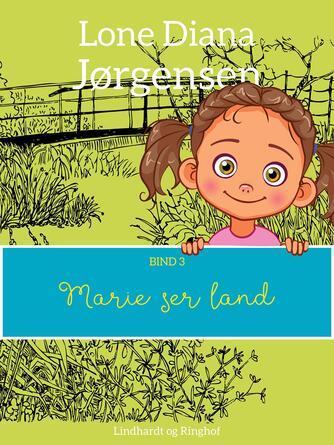Lone Diana Jørgensen (f. 1947): Marie ser land