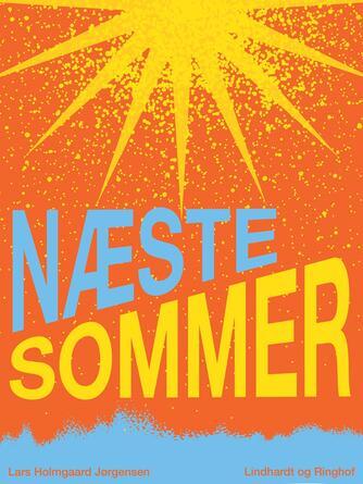 Lars Holmgård Jørgensen: Næste sommer