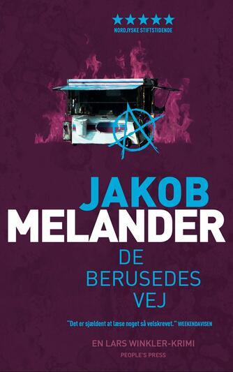 Jakob Melander: De berusedes vej : en Lars Winkler-krimi