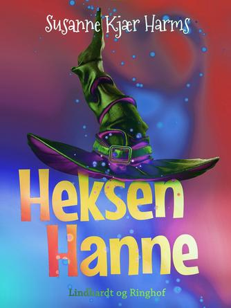 Susanne Kjær Harms: Heksen Hanne