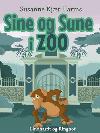 Susanne Kjær Harms: Sine og Sune i zoo