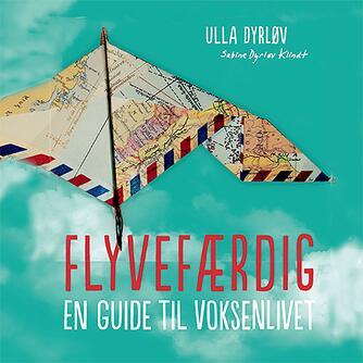 : Flyvefærdig : en guide til voksenlivet