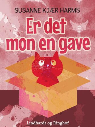 Susanne Kjær Harms: Er det mon en gave?