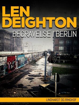 Len Deighton: Begravelse i Berlin