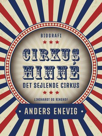 Anders Enevig: Cirkus Hinné : det sejlende cirkus