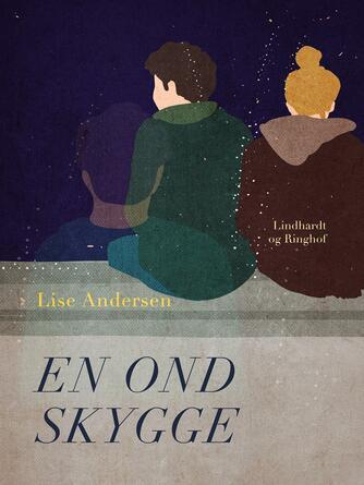 Lise Andersen (f. 1945-11-06): En ond skygge