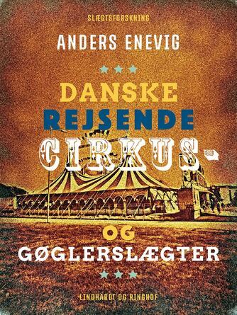 Anders Enevig: Danske rejsende cirkus- og gøglerslægter