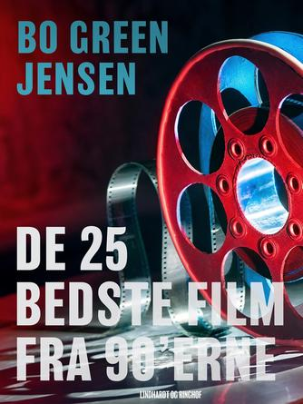 Bo Green Jensen: De 25 bedste film fra 90'erne