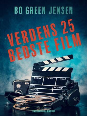 Bo Green Jensen: Verdens 25 bedste film
