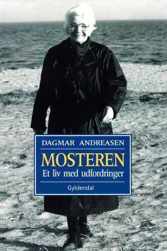 Dagmar Andreasen (f. 1920): Mosteren : et liv med udfordringer